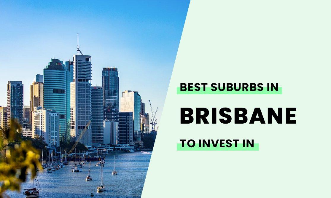 Best Suburbs in Brisbane to invest