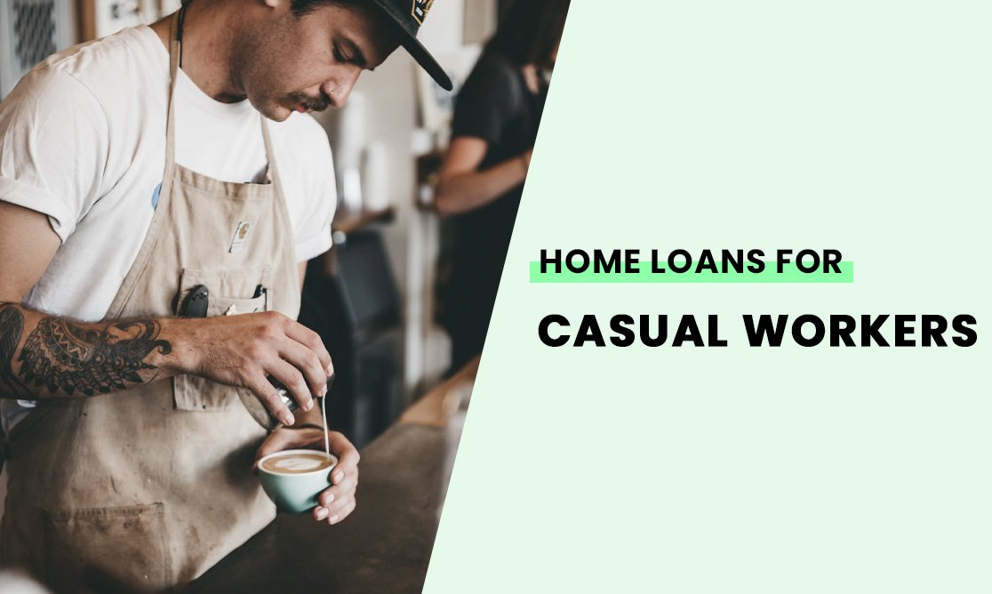 Home loans for casual workers