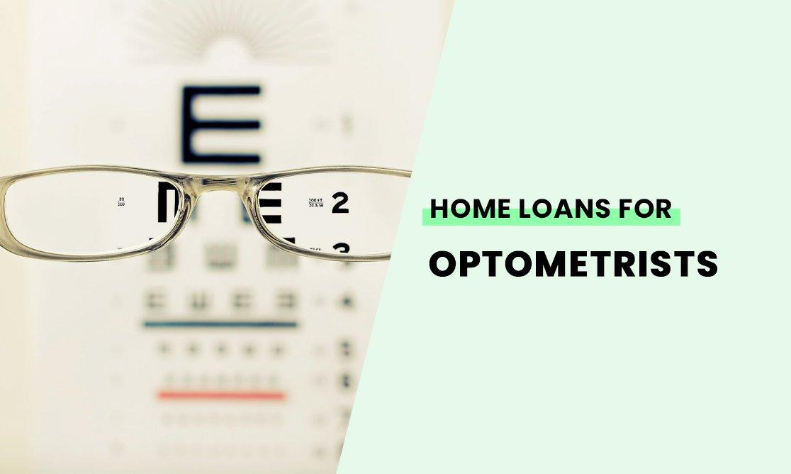 Home loans for optometrists