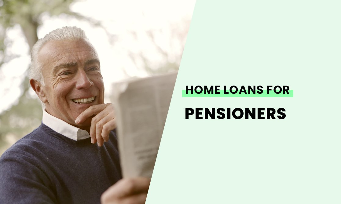 Home loans for pensioners 2021