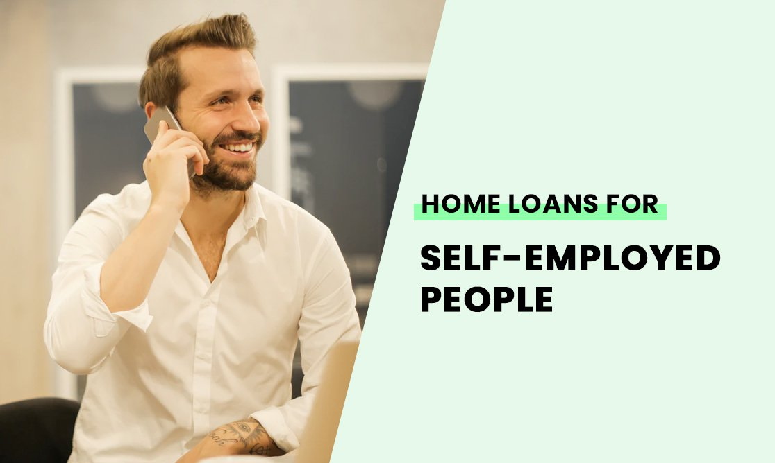 Home loans for self employed