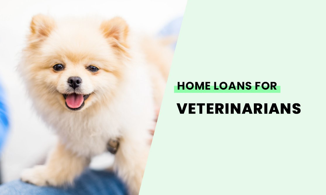 Home loans for veterinarians